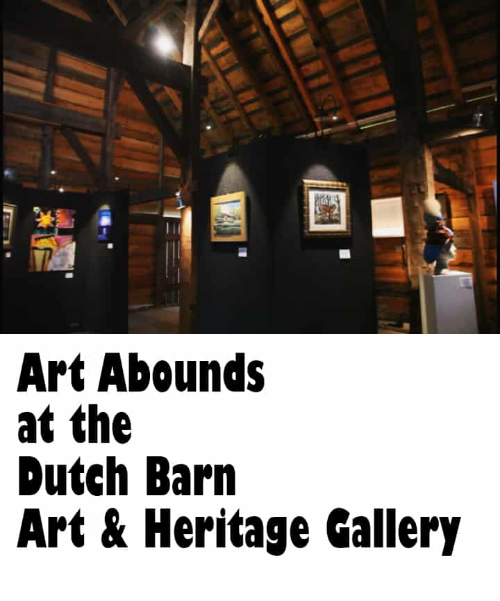 Art Abounds at the Dutch Barn Art & Heritage Gallery